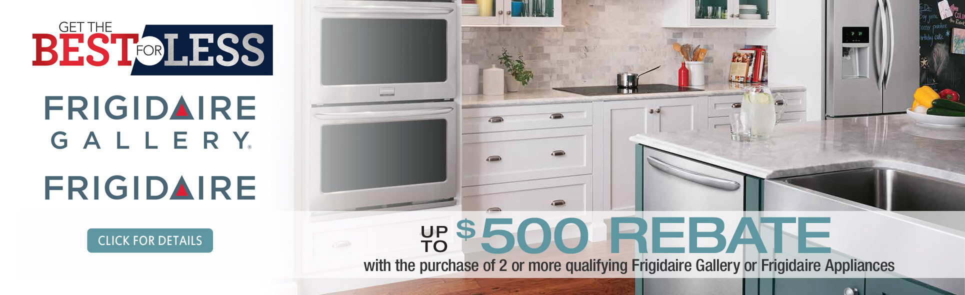 Frigidaire Best For Less- Save up to $500